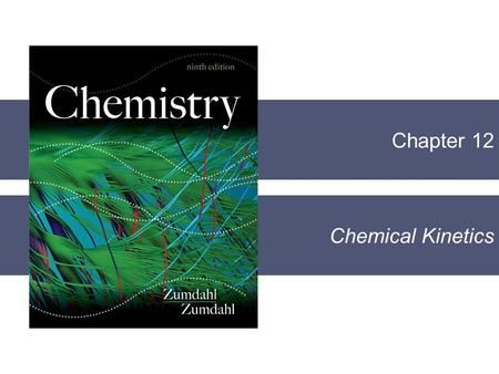 Chapter 12 Chemical Kinetics. Section 12.1 Reaction Rates Copyright © Cengage Learning. All rights reserved 2 Reaction Rate  Change in concentration.