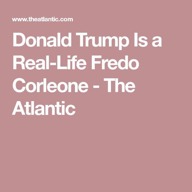 Donald Trump Is a Real-Life Fredo Corleone - The Atlantic