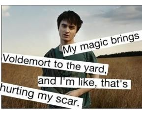 My milkshake brings all the boys to the yard and theyre like mines better than yours. HP Parody