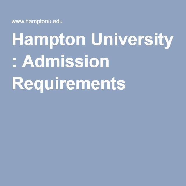 Hampton University : Admission Requirements