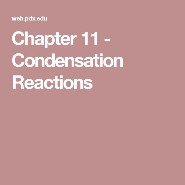 Chapter 11 - Condensation Reactions