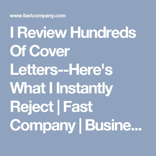 I Review Hundreds Of Cover Letters--Here's What I Instantly Reject | Fast Company | Business + Innovation #Coverletters