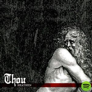 Heathen, an album by Thou on Spotify