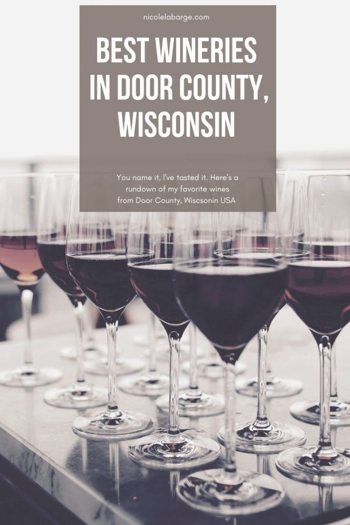 Best Door County Wines And Wineries In Wisconsin Door County Winery Wisconsin Wineries