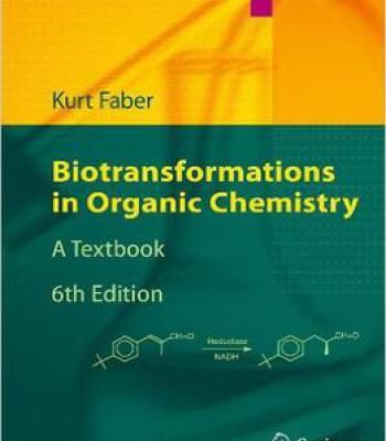 Biotransformations In Organic Chemistry: A Textbook (6th Edition) PDF