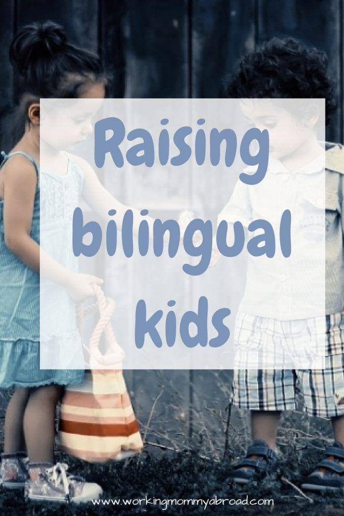 Raising bilingual kids - bilingualism - trilingual - learning languages - living abroad