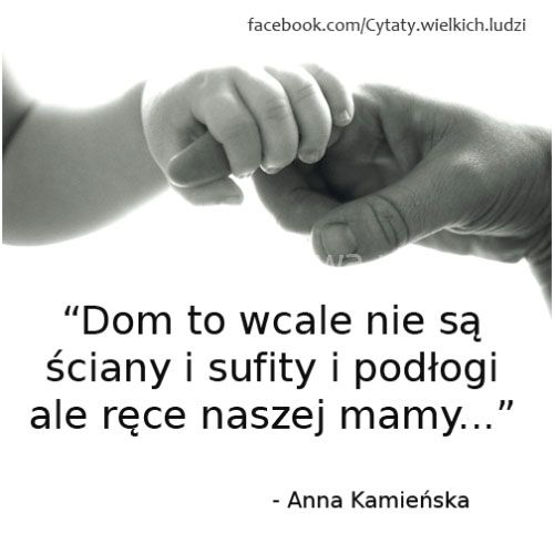 Dom to wcale nie są ściany i sufity i podłogi... #Kamieńska-Anna,  #Dom, #Matka