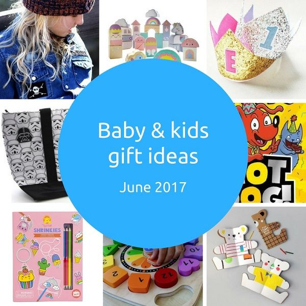 New baby and kids gift ideas - June 2017 - Gift Grapevine