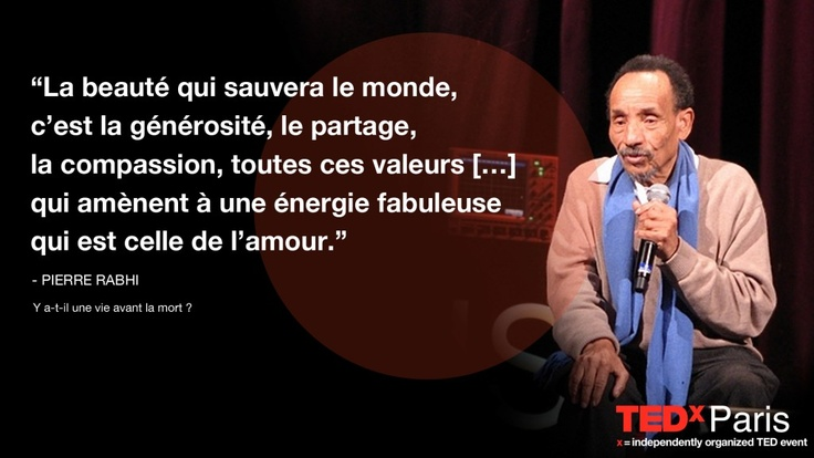 Spiritualité Ouvrir nos consciences Les citations TEDxParis: Pierre Rabhi | TEDxParis