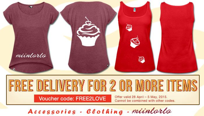 Free Delivery for 2 or more Items - Offer valid 28 April – 5 May, 2015. Voucher Code: FREE2LOVE