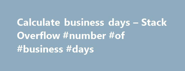 Calculate business days – Stack Overflow #number #of #business #days http://colorado-springs.remmont.com/calculate-business-days-stack-overflow-number-of-business-days/  # If working days are always monday to friday you can substitute the DateInterval and workingdays array for $interval = DateInterval::createFromFormat( 1 weekday ); I also recommend using $holidays = array_flip($holidays); before the foreach and if isset($holidays[$period- format( Y-m-d )]); to lower the amount of processing…