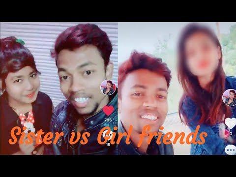 My tik tok videos sister vs Girl friends Sister vs Girl friends