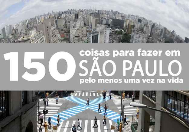 150 coisas para fazer em São Paulo pelo menos uma vez na vida