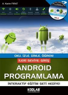 A. Kerim Fırat - Android Programlama,  İleri Seviye Giriş  http://www.kodlab.com/BookDetail.aspx?ID=6000