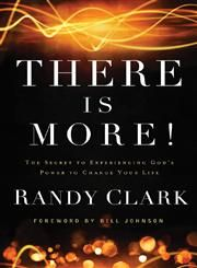 There Is More! The Secret to Experiencing God's Power to Change Your Life published in the year 2013 was published by Baker Publishing Group. The author of this book is Bill Johnson, Randy Clark. We have a dedicated page displaying collection of Bill Johnson books here.