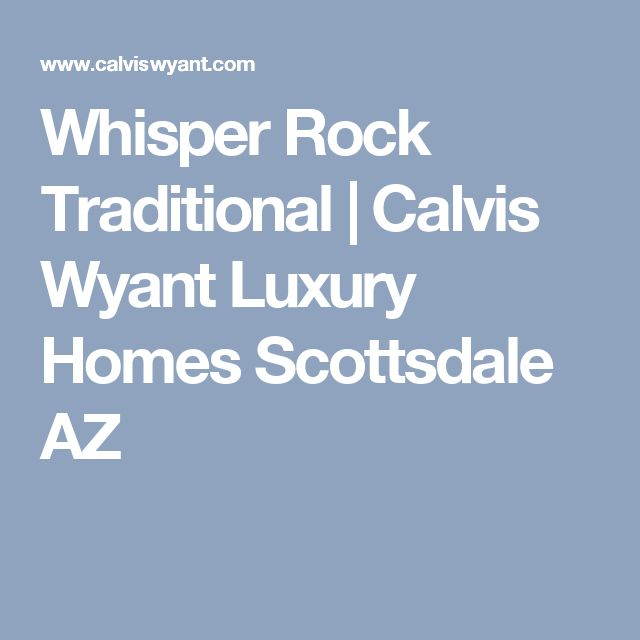 Whisper Rock Traditional | Calvis Wyant Luxury Homes Scottsdale AZ
