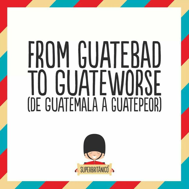 A Guatepeor! @Michelle Baliseánico