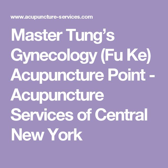 Master Tung's Gynecology (Fu Ke) Acupuncture Point – Acupuncture Services of Central New York – Julie Nelson