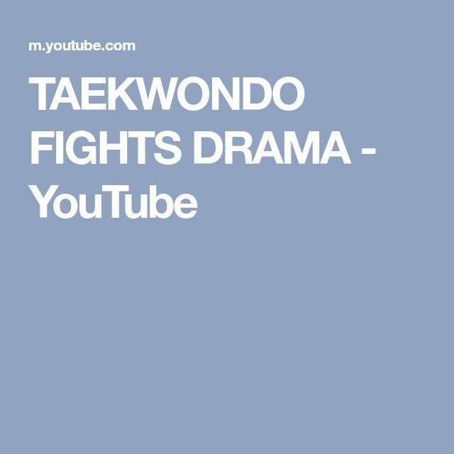TAEKWONDO FIGHTS DRAMA - YouTube
