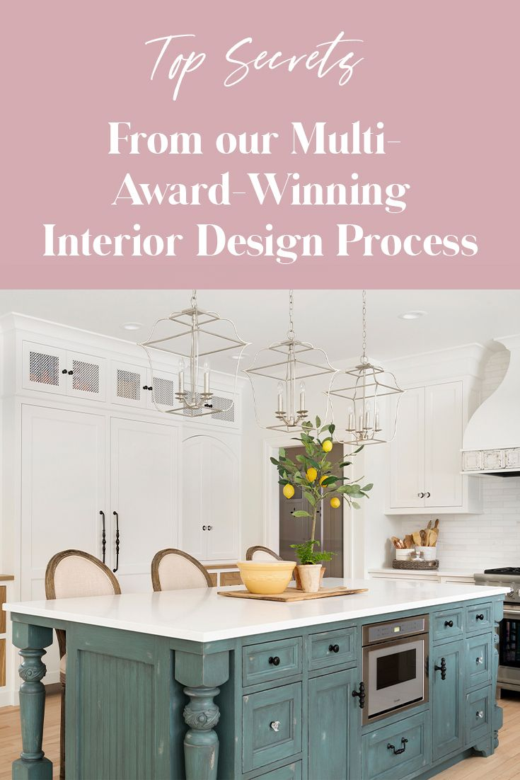 Top Secrets Behind Our Multi Award Winning Interior Design Process Beautiful Chaos Companies In 2020 Interior Design Process Cottage Kitchen Design Interior Design Tips