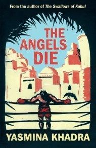 Angels Die, The, by Yasmina Khadra   Gallic Books