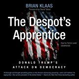 See larger image   The Despot's Apprentice: Donald Trump's Attack on Democracy (Audible Audio Edition)     List Price: $24.47 USD   New From: $14.95 USD In Stock   Used from:  Out of Stock     Release date January 9, 2018.