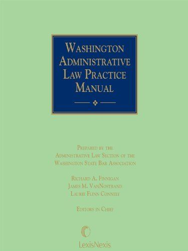 Washington Administrative Law Practice Manual by Administrative Law Section of Washington State Bar Association. $160.00. 1345 pages. Publisher: LexisNexis (December 2, 2011)