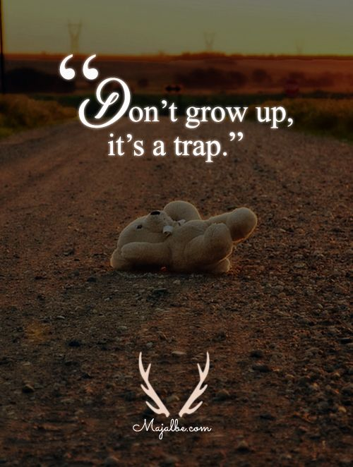 Don't Grow Up Love Quotes