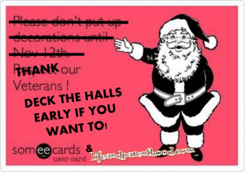 Thank our Veterans -Deck the Halls early if you want to