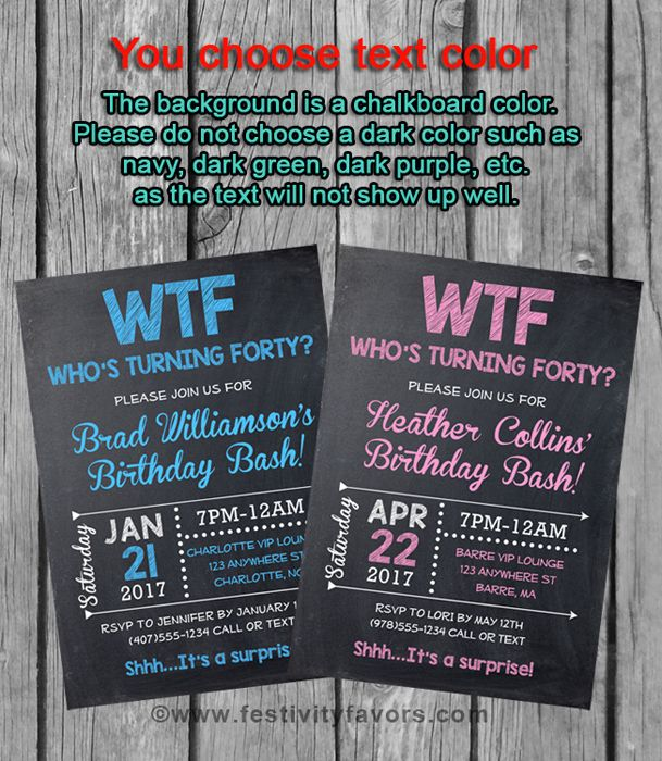 40th Birthday Party Invitations, WTF Who's Turning Forty $1.00 each http://www.festivityfavors.com/item_1001/40th-Birthday-Party-Invitations-WTF-Whos-Turning-Forty.htm