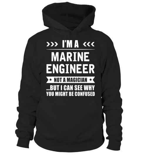 """# I'm a Marine Engineer Not a Magician Cool Gift T-shirt .  Special Offer, not available in shops      Comes in a variety of styles and colours      Buy yours now before it is too late!      Secured payment via Visa / Mastercard / Amex / PayPal      How to place an order            Choose the model from the drop-down menu      Click on """"Buy it now""""      Choose the size and the quantity      Add your delivery address and bank details      And that's it!      Tags: In the field of Marine…"""