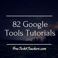 82 Google Tools Tutorial Videos (Free Technology for Teachers)