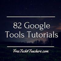 82 Google Tools Tutorial Videos (Free Technology for Teachers)