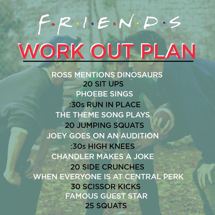 I would be in some amazing shape if I did this every time j watched Friends!!!!