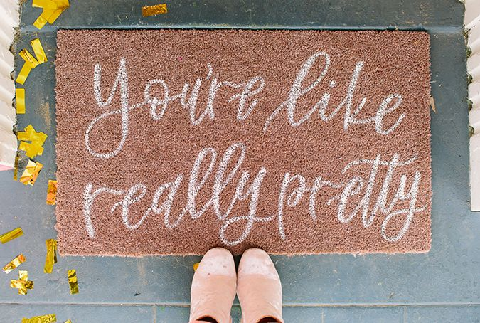 galentine's party inpso   you're like really pretty door mat