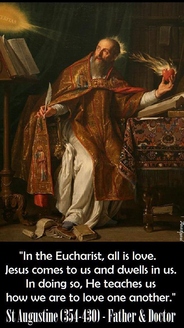 """St. Augustine - """"In the Eucharist, all is love...."""" ~ AnaStpaul - One Minute Reflection - July 9, 2017"""