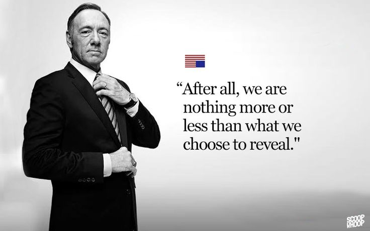 16 Badass House Of Cards Quotes That You Can Use Everyday
