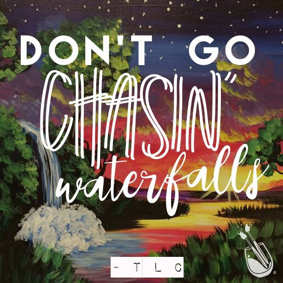 Stick to those rivers and lakes, y'all. #UpbeatVariety #TLC #Waterfalls  Upbeat Variety Music Quotes  #Inspiration #Motivation #Inspire #Motivate #Feel #Good #Happy #Uplifted #Quotes #Sing #Song #Pop #Rap #country #Rock #Motown #Oldies #Lyrics #Painting #Art #Artwork #Typography #Fonts