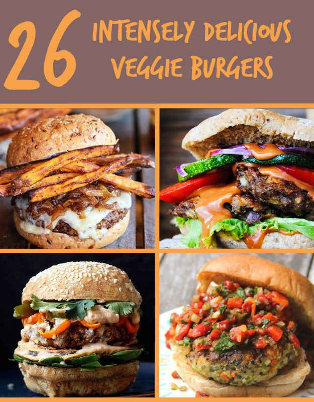 26 Veggie Burgers That Will Make Meat Question Its Very Existence