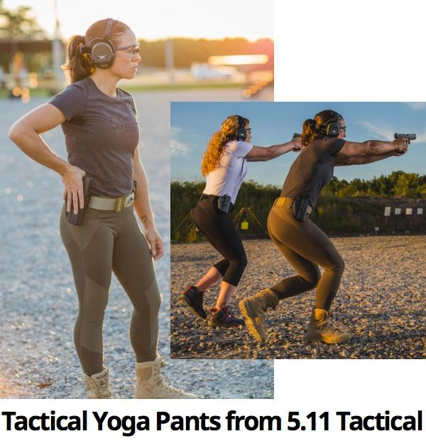 Ladies tactical wear for the shooting range. Check out these tactical yoga pants from 5.11 Tactical.