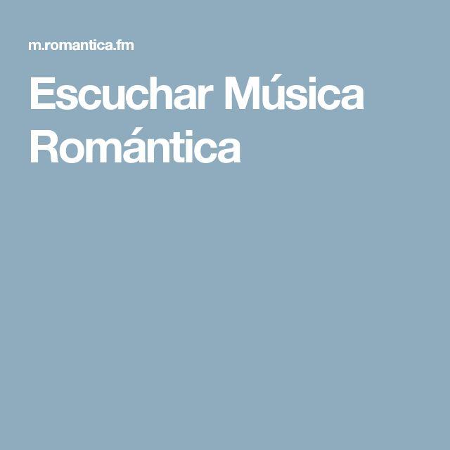 Escuchar Música Romántica