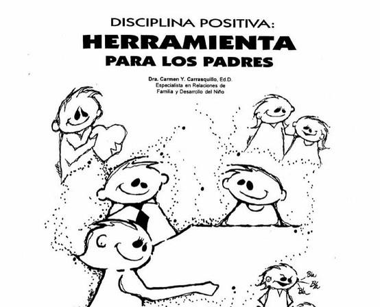 Disciplina Positiva: Herramienta para los padres de la Dra. Carmen Y. Carrasquillo