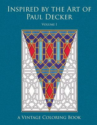 Inspired By The Art Of Paul Decker Vintage Coloring Book Volume 1