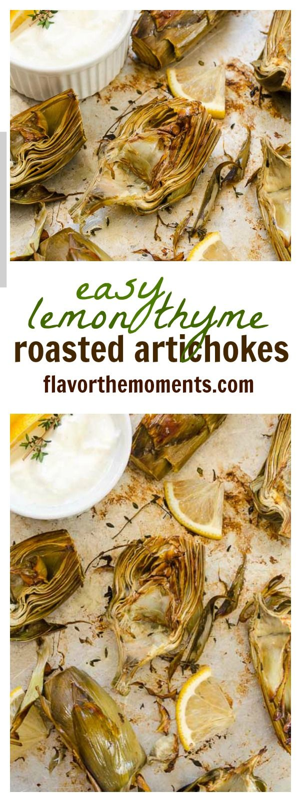 Easy Lemon Thyme Roasted Artichokes are tender oven roasted artichokes with simple instructions on how to prep artichokes. Serve with light lemon garlic parmesan Greek yogurt dip for the perfect spring appetizer! @FlavortheMoment