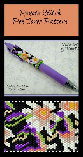 Very delightful, colourful, girly, fun, one of a kind, fashion statement Peyote Stitch Pen Cover pattern/ tutorial is this beauty: Lovin Sue