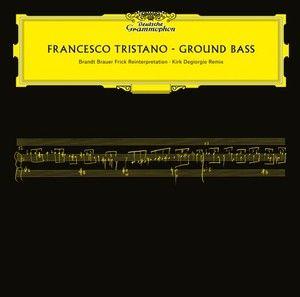 FRANCESCO TRISTANO Ground Bass - Deutsche Grammophon
