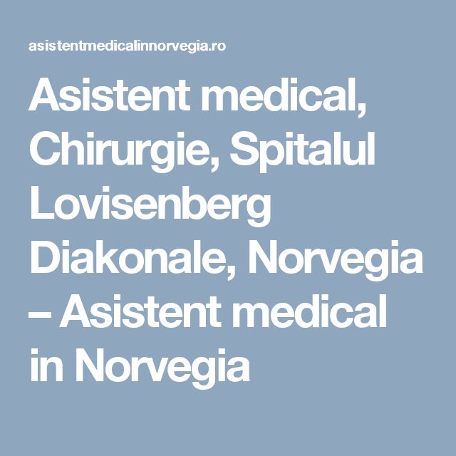 Asistent medical, Chirurgie, Spitalul Lovisenberg Diakonale, Norvegia – Asistent medical in Norvegia