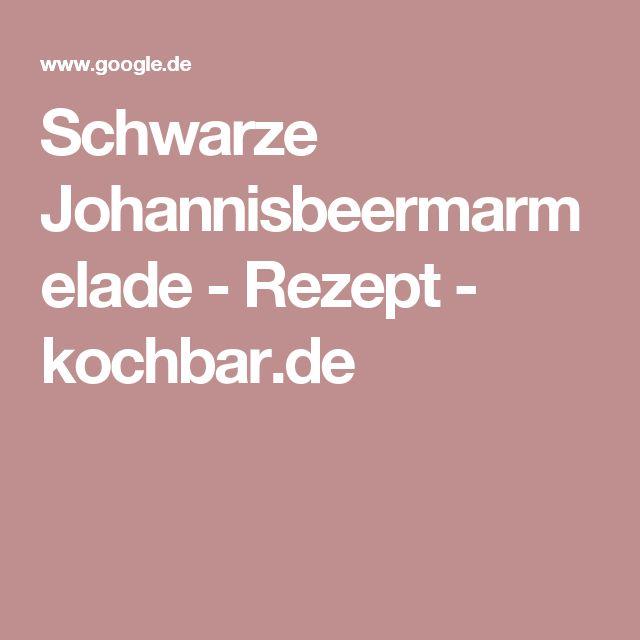 Schwarze Johannisbeermarmelade - Rezept - kochbar.de