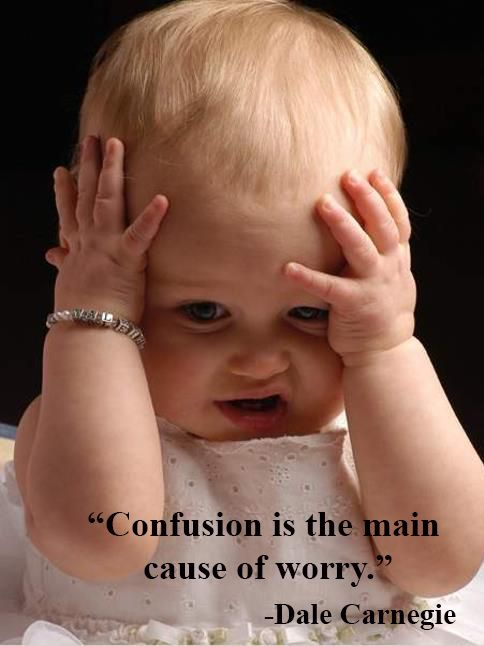 """""""Confusion is the main cause of worry.""""  arizona.dalecarnegie.com"""