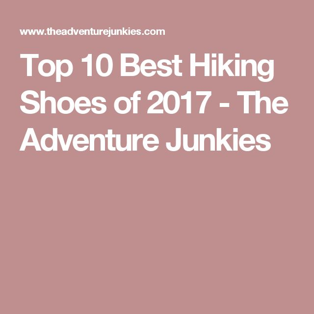 Top 10 Best Hiking Shoes of 2017 - The Adventure Junkies